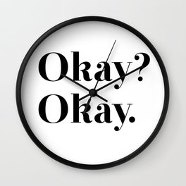 Okay? Okay. Wall Clock