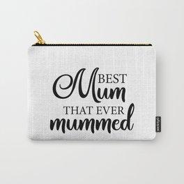 Best mum that ever mummed Carry-All Pouch