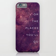 The Places You'll Go I Slim Case iPhone 6s
