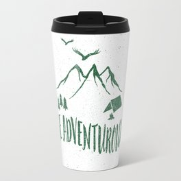 BE ADVENTUROUS Travel Mug