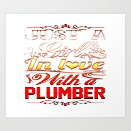 In love with Plumber Art Print