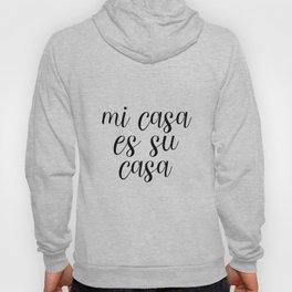 Mi Casa Es Su Casa, Welcome Printable, Quote Poster, Spanish Decor Hoody
