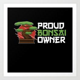 Proud bonsai owner Art Print