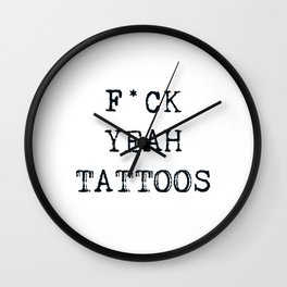F*CK YEAH TATTOOS Wall Clock