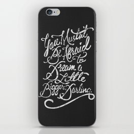Dream a little bigger, darling... iPhone Skin