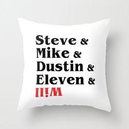 Steve Mike Dustin Eleven Will. Stranger thing gift Throw Pillow