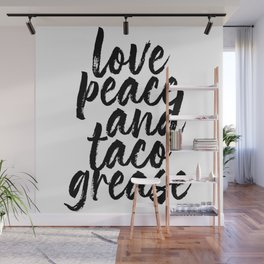 Love Peace and Taco Grease Wall Mural
