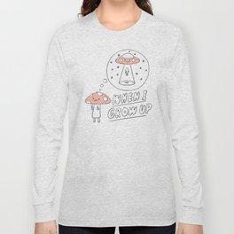 When I Grow Up (Little Mushroom) Long Sleeve T-shirt
