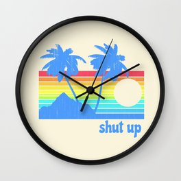 Shut Up Wall Clock