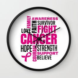 Breast Cancer Fight Strength Faith Support Hope Love Family Believe Survivor Wall Clock