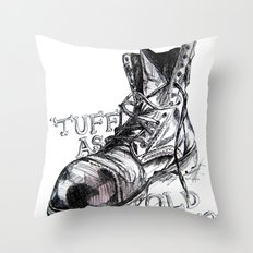 Tuff as old boots Throw Pillow