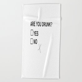 Are You Drunk Beach Towel