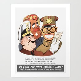 Be Sure You Have Correct Time -- WW2 Propaganda Art Print