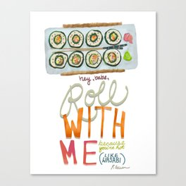 Let Me See You Sushi Roll! Canvas Print