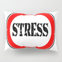 Stress Traffic Sign Pillow Sham