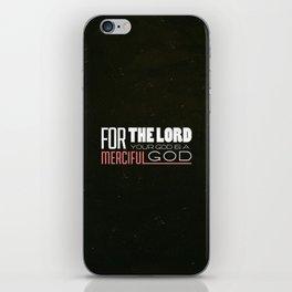 God is Merciful - Deuteronomy 4:31 iPhone Skin