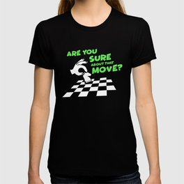 Are You Sure About That Move? | Chess T-shirt