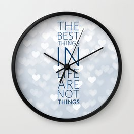 The best things in life... Wall Clock