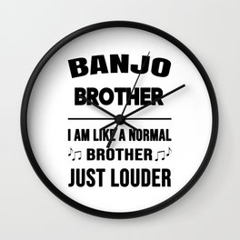 Banjo Brother Like A Normal Brother Just Louder Wall Clock