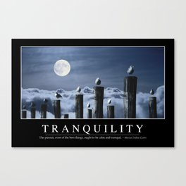 Tranquility: Inspirational Quote and Motivational Poster Canvas Print