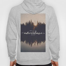 And So the Adventure Begins II Hoody