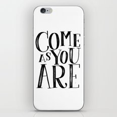 ...as you are iPhone Skin