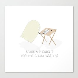 Spare a thought for Ghost Writers - A Novel Halloween based literature pun Canvas Print