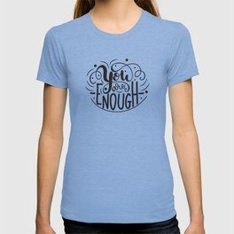 You are enough lettering design T-shirt
