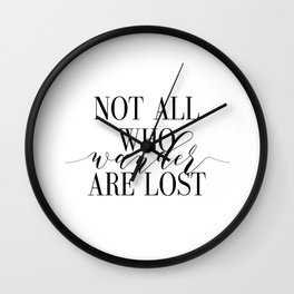 Inspirational Quote Not All Who Wander Art Lost Hustle Quote Print Typography Print Quote Wall Clock