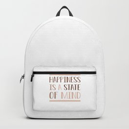 Happiness Is A State Of Mind co Backpack