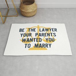 Be the Lawyer your Parents Wanted you to Marry Version 1 Rug