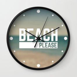 Beach Please Funny Quote Wall Clock