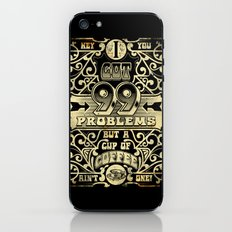 99 problems but coffee iPhone & iPod Skin