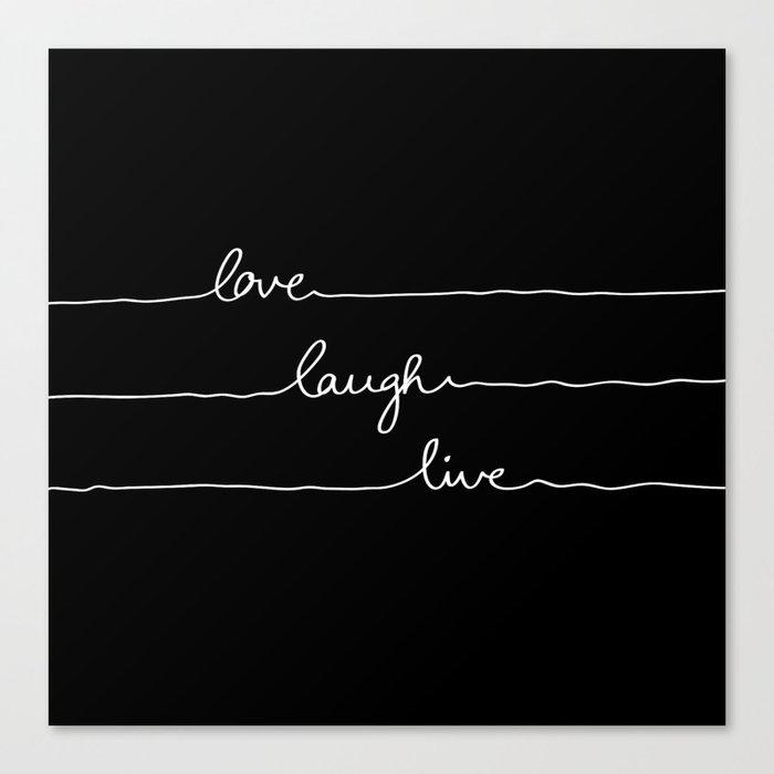 Love Laugh Live (Black) Canvas Print