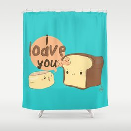 Said the English Muffin the the Loaf of Bread... Shower Curtain