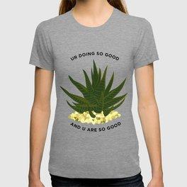UR DOING SO GOOD T-shirt