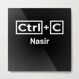 Nasir Name, Ctrl C Nasir Ctrl V Metal Print