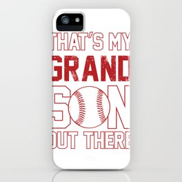 That's My Grandson Out There! Baseball Grandpa iPhone Case