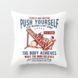 Fitness and Motion Club - Push Yourself Throw Pillow