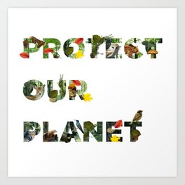 Protect Our Planet Art Print