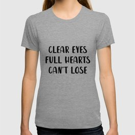 Clear Eyes Full Heart Can't Lose T-shirt