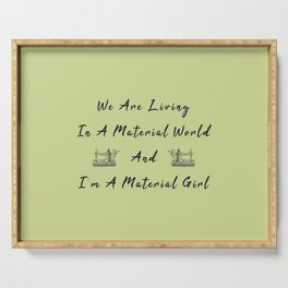 WE are living in a material world and I'm a material girl funny pun Sew sewing Serving Tray