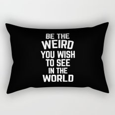 Be The Weird Funny Quote Rectangular Pillow