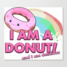 I am a Donut, and I am delicious Canvas Print