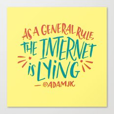 The Internet is Lying Canvas Print