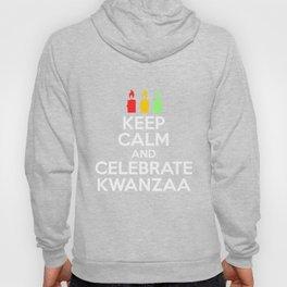 Keep Calm And Celebrate Kwanzaa Funny Black Holiday Hoody