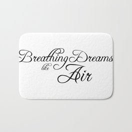 breathing dreams like air Bath Mat