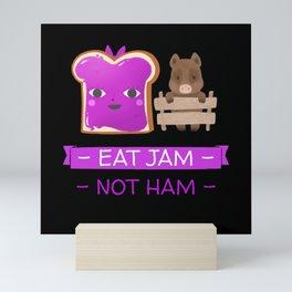 Eat Jam Not Ham   Vegan Life Mini Art Print