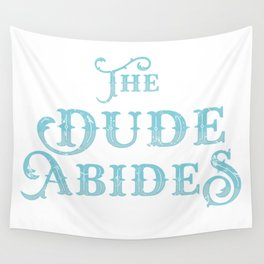 Dude Abides Cool Lebowski T-Shirt Birthday Gift Wall Tapestry