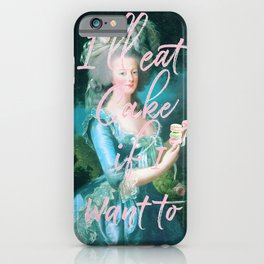 I'll eat cake if I want to iPhone Case